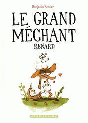 Le grand méchant renard, Benjamin Renner, Delcourt