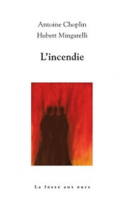 Antoine Choplin, l'incendie, La fosse aux ours