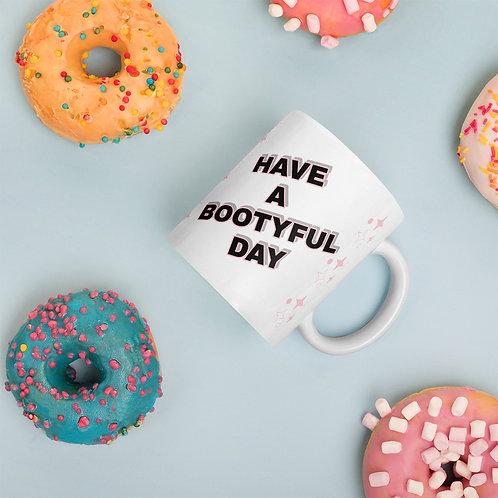 Bootyful Day Mug - 2 sizes available