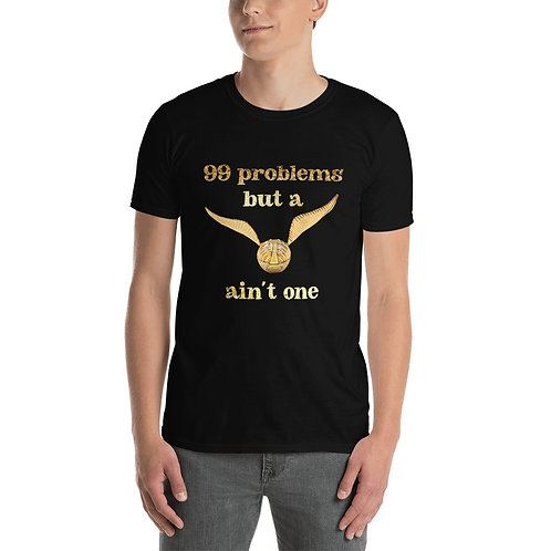 99 problems but a snitch ain't one - Potter inspired Unisex T-Shirt