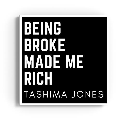 Being Broke Made Me Rich