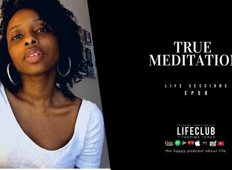 EP. 58: True Meditation