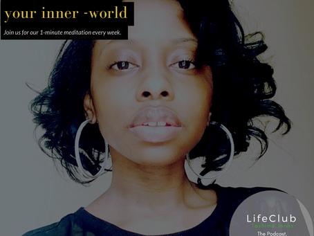 1 - Minute Meditation: Inner - World...Seeing is Believing