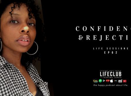LifeClub - S3 E62: Confidence & Rejection