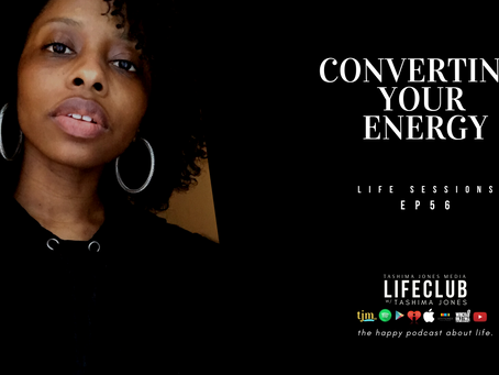S3 EP56: LifeClub - Converting Your Energy