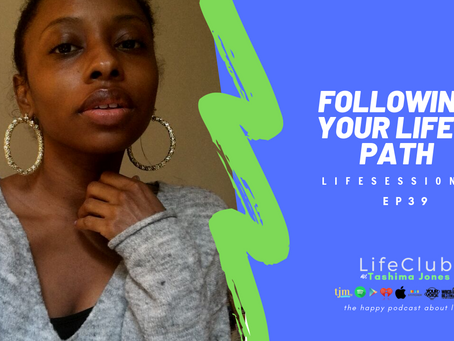 EP 39: LifeClub - Following Your Life's Path