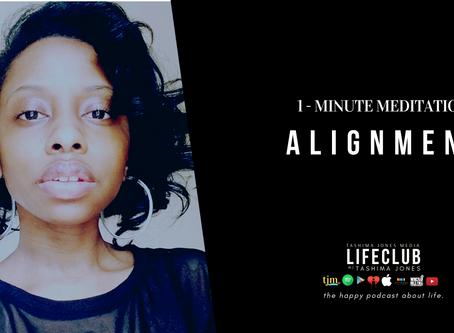 1 - Minute Meditation: Alignment