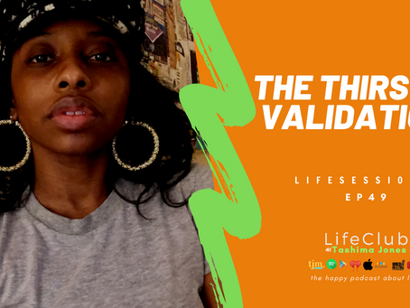 EP 49: LifeClub - The Thirst For Validation