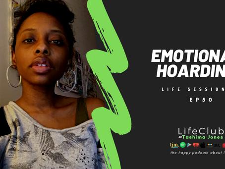 EP50: LifeClub - Emotional Hoarding