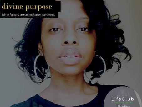 1 - Min. Meditation: Divine Purpose