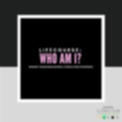 Who Am I TJMLifeCourse