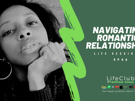 EP 46: LifeClub - Navigating Romantic Relationships