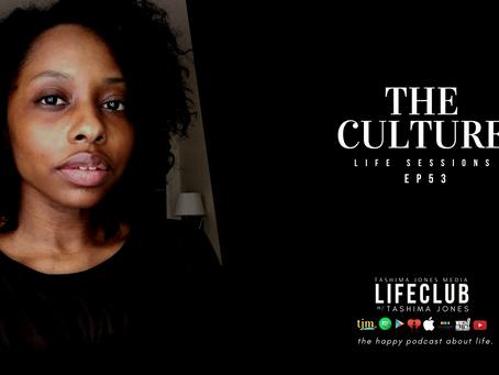 EP 53: LifeClub - The Culture Part I