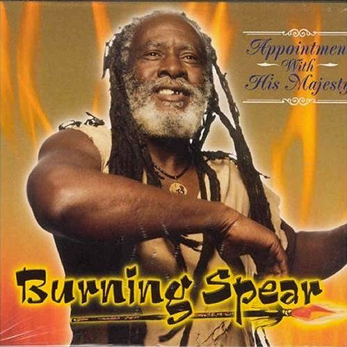 Burning Spear Appointment with His Majesty