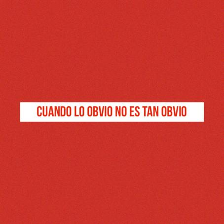ALGUNAS OBVIEDADES NO TAN OBVIAS