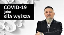 COVID-19 jako SIŁA WYŻSZA