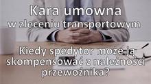 Kara umowna w zleceniu transportowym. Kiedy spedytor może ją skompensować z należności przewoźnika?