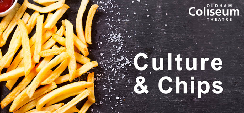 Culture and chips at Oldham Coliseum. Somehow, it just seems right...