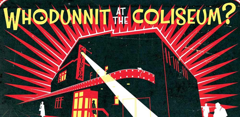 Whodunnit. Pic: Coliseum