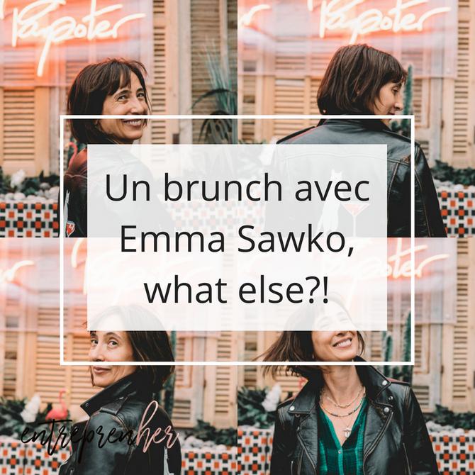 Un brunch avec Emma Sawko, what else?!