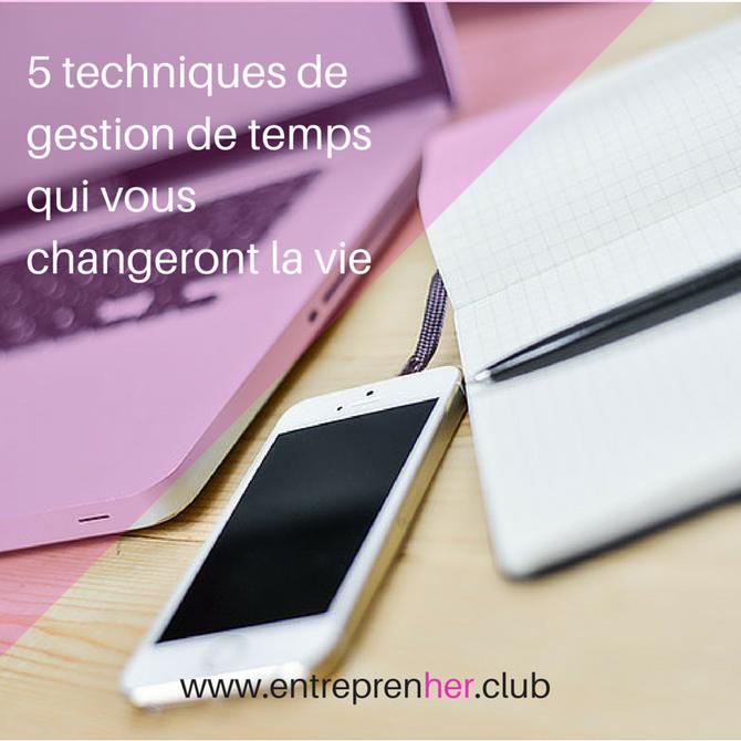 5 techniques de gestion de temps qui vous changeront la vie