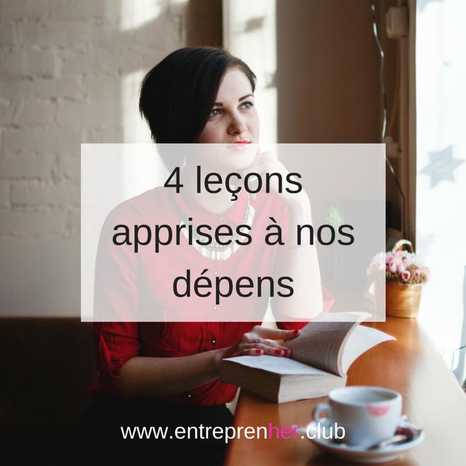4 leçons apprises à nos dépens