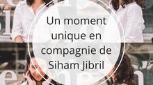 Un moment unique en compagnie de Siham Jibril