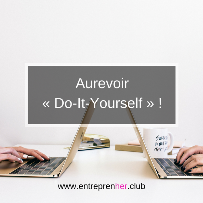 Aurevoir « Do-It-Yourself » !