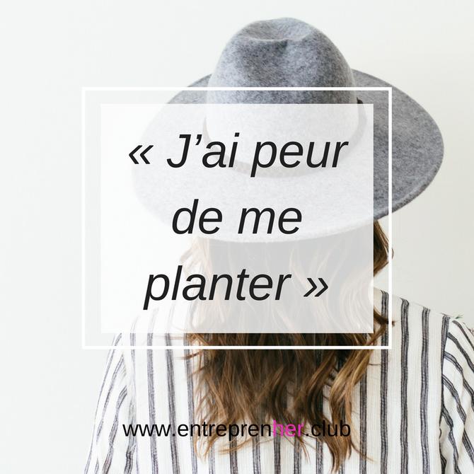 « J'ai peur de me planter »
