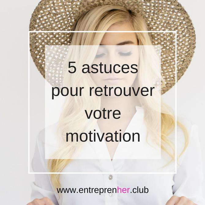 5 astuces pour retrouver votre motivation