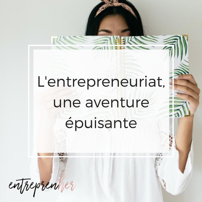 L'entrepreneuriat, une aventure épuisante