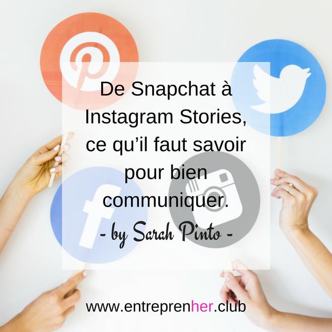 De Snapchat à Instagram Stories, ce qu'il faut savoir pour bien communiquer