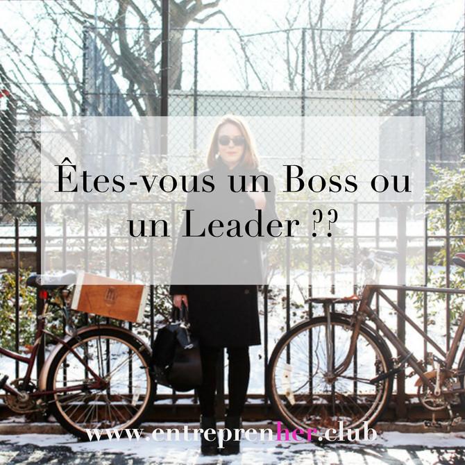 Êtes-vous un Boss ou un Leader ??