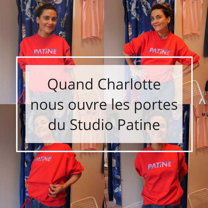 Quand Charlotte nous ouvre les portes du Studio Patine