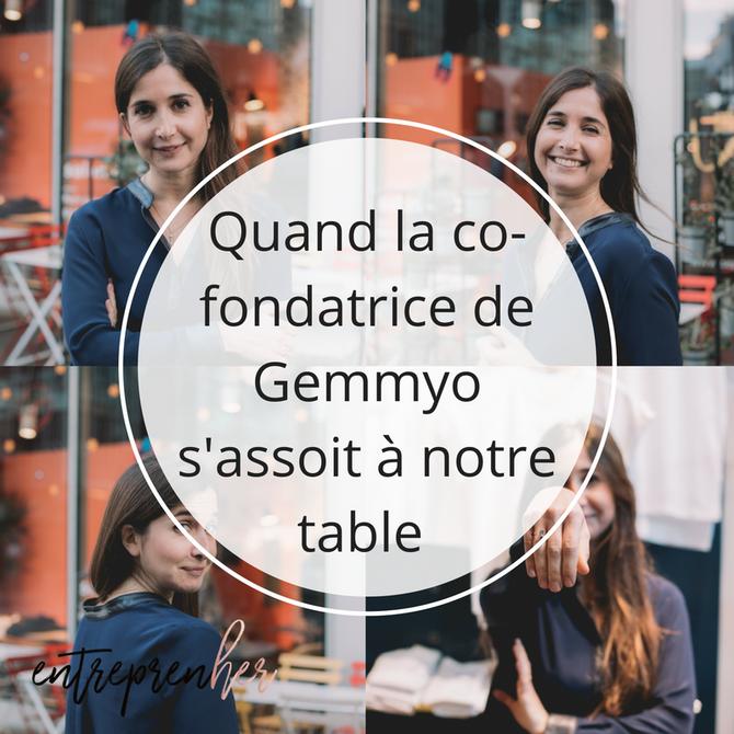 Quand la co-fondatrice de Gemmyo s'assoit à notre table