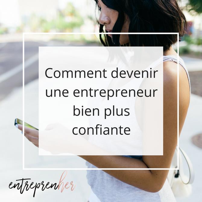 Comment devenir une entrepreneur bien plus confiante