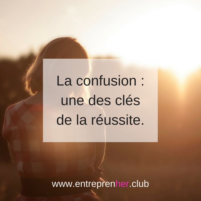 La confusion : une des clés de la réussite