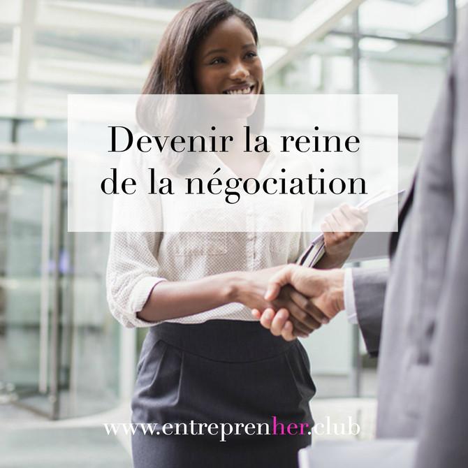 Devenir la reine de la négociation