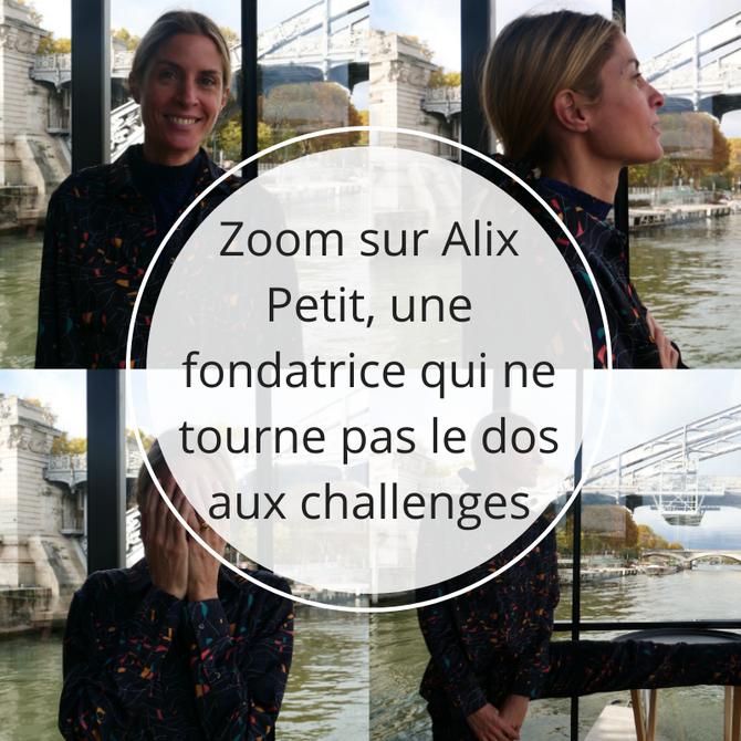 Zoom sur Alix Petit, une fondatrice qui ne tourne pas le dos aux challenges