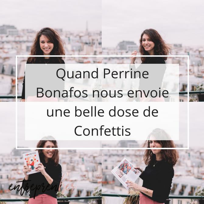Quand Perrine Bonafos nous envoie une belle dose de Confettis