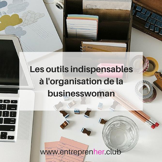 Les outils indispensables à l'organisation de la businesswoman