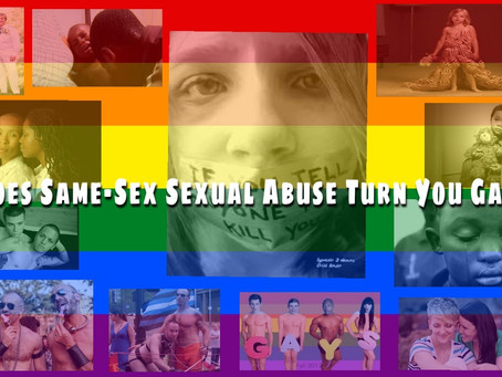 Does Same-Sex Sexual Abuse Turn You Gay?