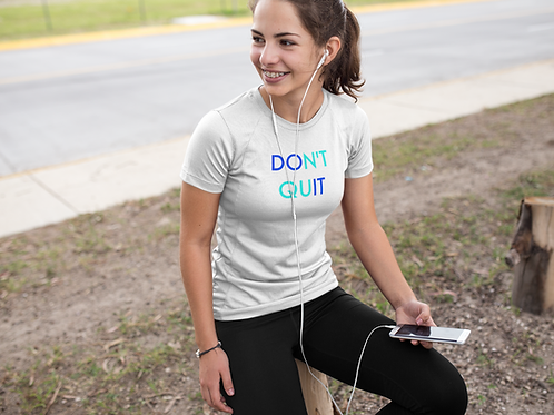 Don't Quit...Do It Tee