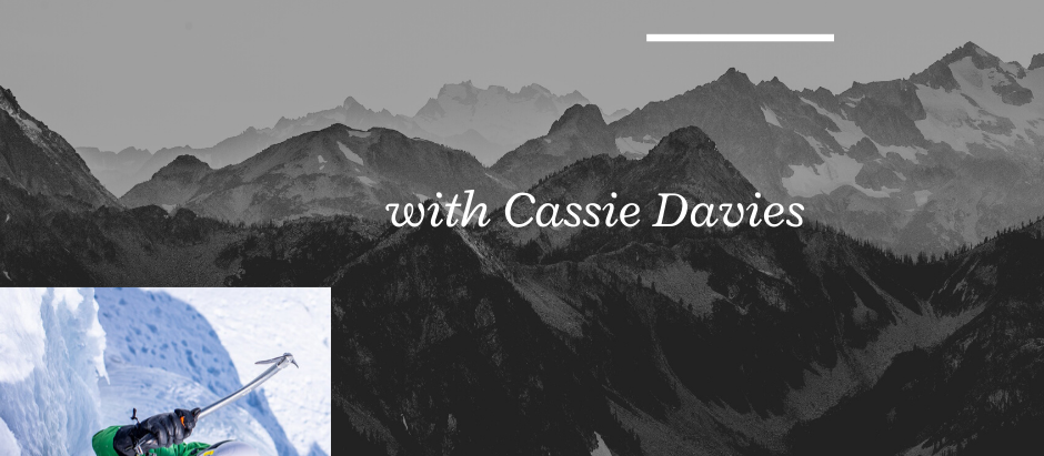 Mountaineering Moments #4 . . . Cassie Davies