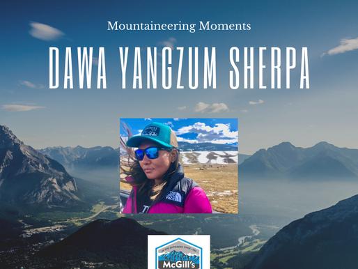 Mountaineering Moments #8 . . . Dawa Yangzum Sherpa