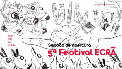 SESSÃO DE ABERTURA - 5° Festival ECRÃ