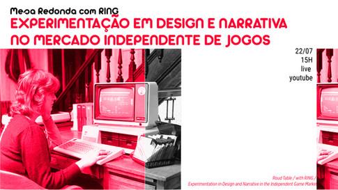Mesa Redonda com a RING - Experimentação em Design e Narrativa no mercado independente de jogos