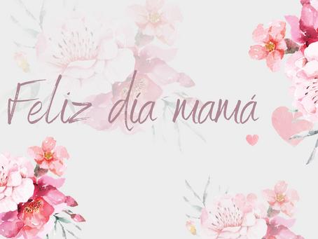 Feliz Día Mamá!