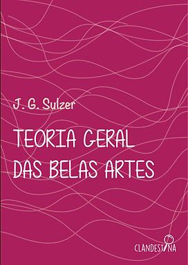 Teoria Geral das Belas Arts - J. G. Sulzer