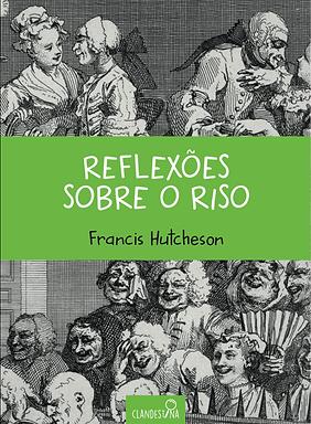 Reflexões sobre o riso - Francis Hutcheson